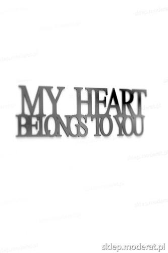 Efektowne napisy ''My heart belongs to you'' - drewniany napis na ścianę efekt lepszy od naklejki