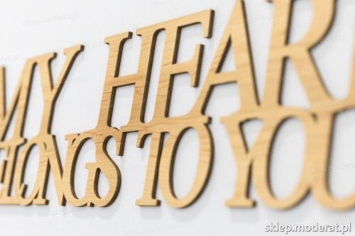 napis dekoracyjny My heart belongs to you - drewniane litery ze sklejki