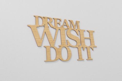 Dream wish do it na ścianę z drewna