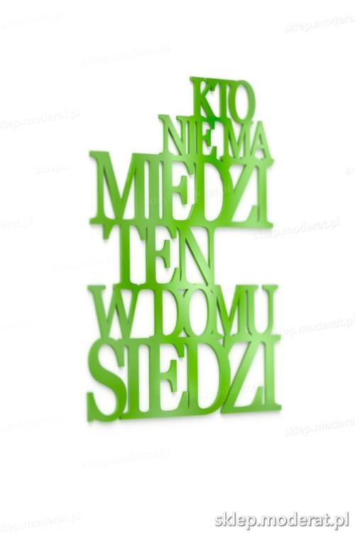 Ozdobna sentencja ''Kto nie ma miedzi'' - drewniany napis na ścianę efekt lepszy od naklejki