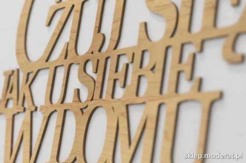 napis dekoracyjny Czuj się jak u siebie w domu - drewniane litery ze sklejki