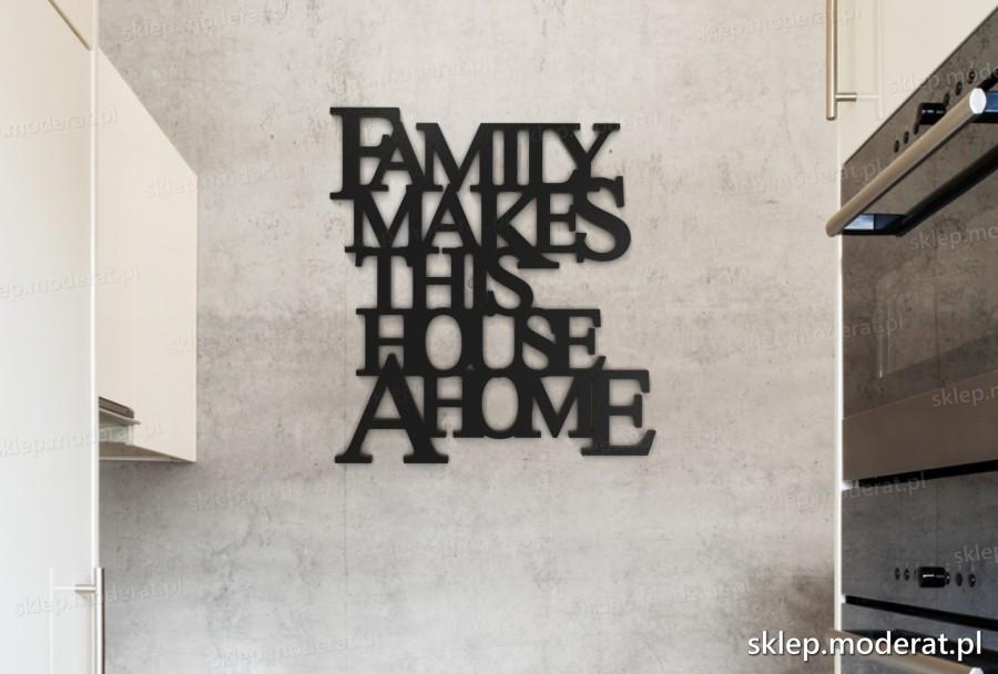 'Family makes this house a home'' sentencja ścienna - napis 3d zdjęcie na ścianie