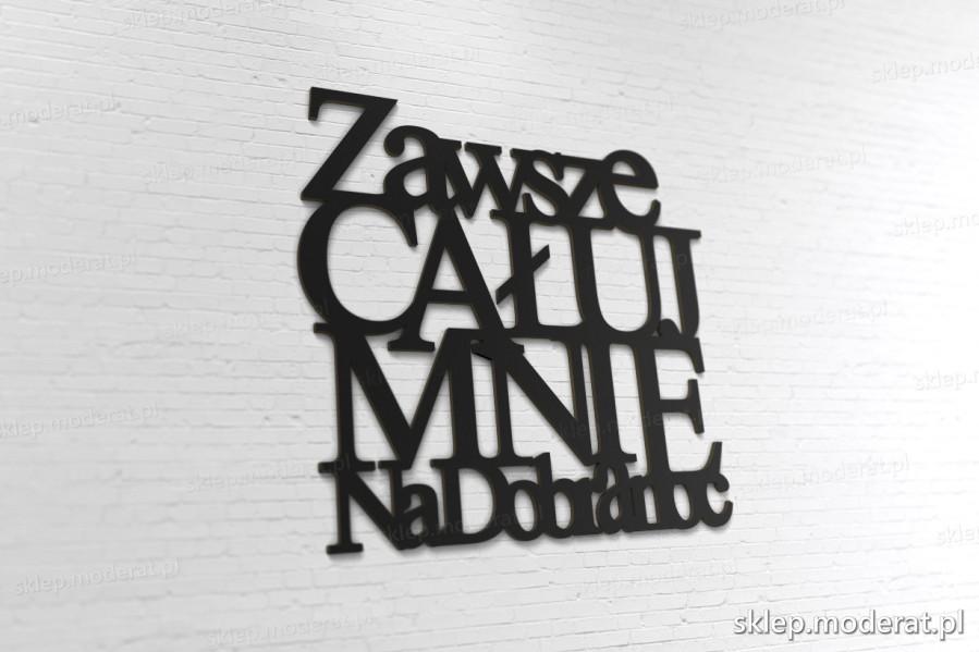 ''Zawsze całuj mnie na dobranoc'' napisy ścienne - napis 3d zdjęcie na ścianie