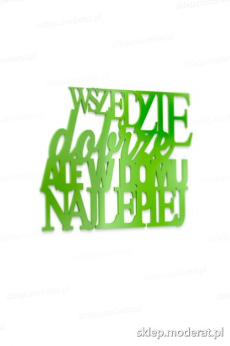 Ozdobna sentencja ''Wszędzie dobrze ale w domu najlepiej'' - drewniany napis na ścianę efekt lepszy od naklejki
