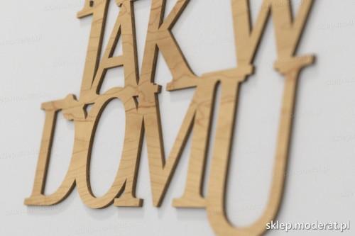 napis dekoracyjny Nie ma jak w domu - drewniane litery ze sklejki