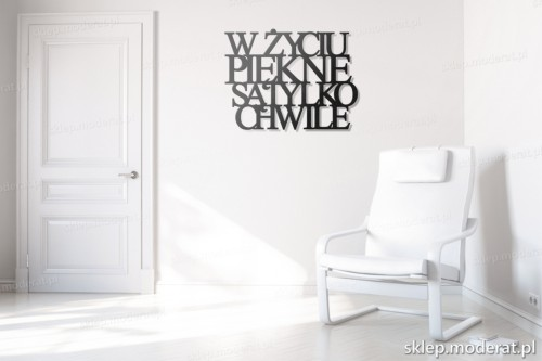 dekoracja na ścianę W życiu piękne są tylko chwile w przedpokoju