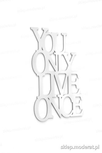 Fajny cytat ''You only live once'' - drewniany napis na ścianę efekt lepszy od naklejki