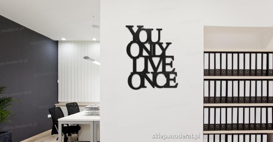 ''You only live once'' cytat ścienny - napis 3d zdjęcie na ścianie