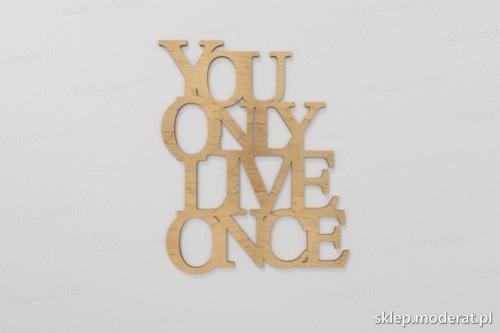 ''You only live once'' cytat ścienny wycięty laserem ze sklejki brzozowej