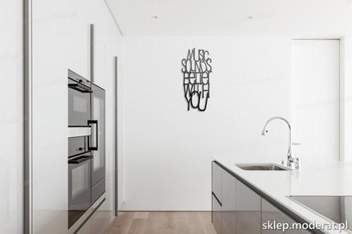 dekoracja na ścianę Music sounds better with you w kuchni