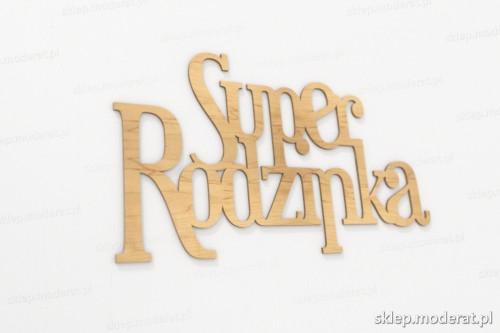 ''Superrodzinka'' napis ścienny wycięty laserem ze sklejki brzozowej