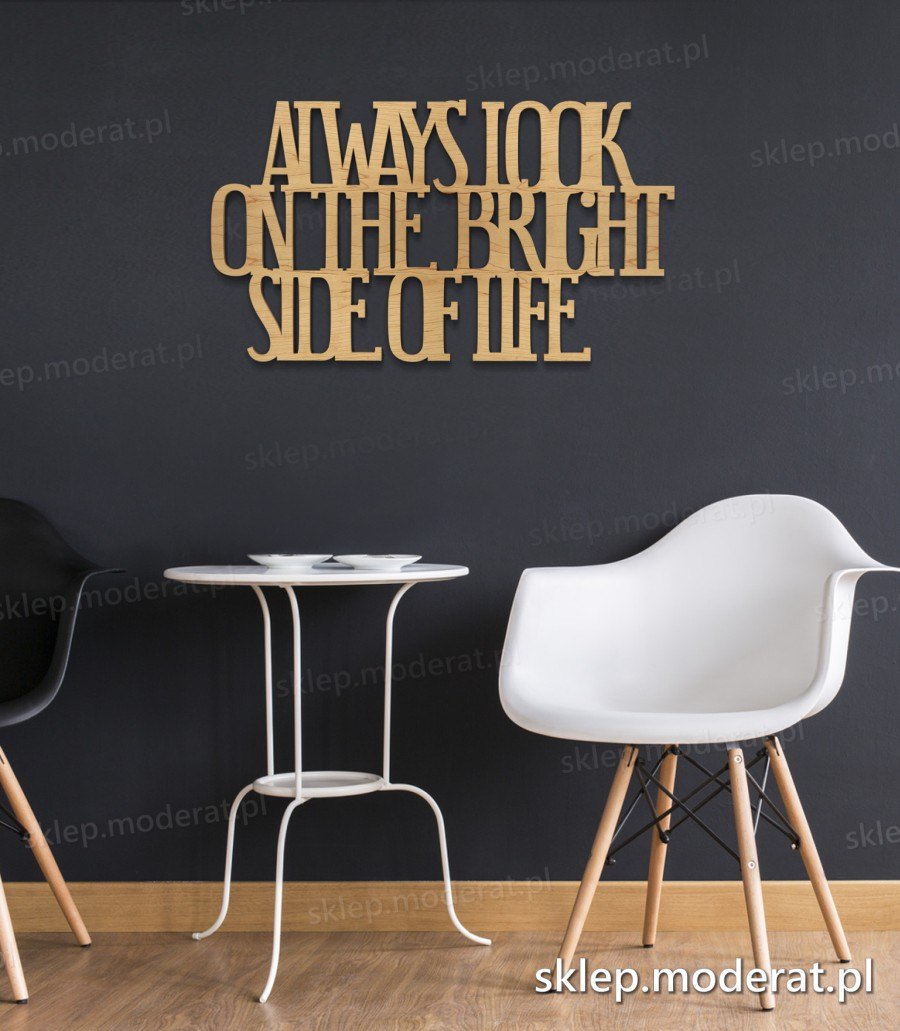 ''Always look on the bright side of life'' sentencja ścienna - napis 3d zdjęcie na ścianie