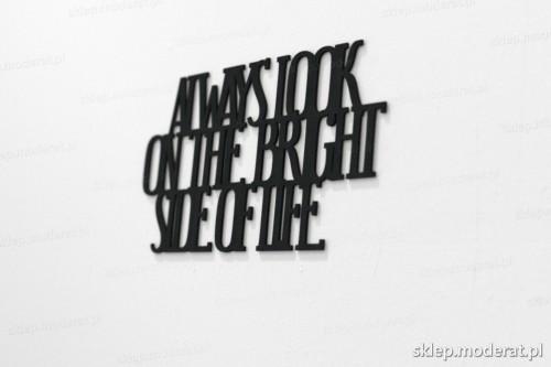 napis na ścianę z czarnej płyty hdf - Always look on the bright side of life - modny dodatek do wnętrz