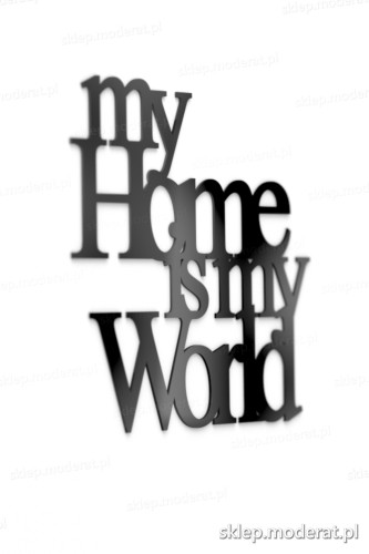 Estetyczny cytat ''My home is my world'' - drewniany napis na ścianę efekt lepszy od naklejki