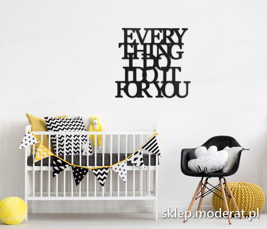 ''Everything i do i do it for you'' sentencja ścienna - napis 3d zdjęcie na ścianie