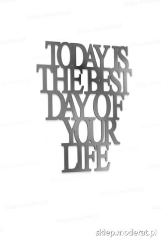 Fajna sentencja ''Today is the best day of your life'' - drewniany napis na ścianę efekt lepszy od naklejki