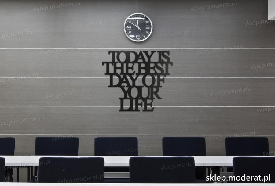 ''Today is the best day of your life'' sentencja ścienna - napis 3d zdjęcie na ścianie