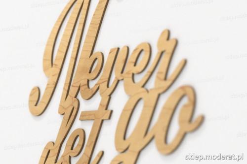 napis dekoracyjny Never let go of your dream - drewniane litery ze sklejki