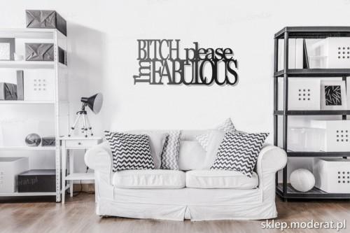 napis na ścianę Bitch please imfabolous w pokoju dziennym