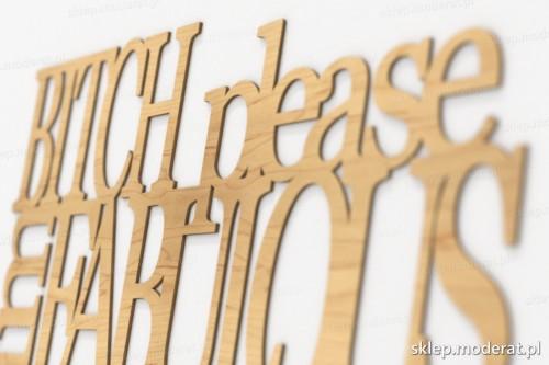 napis dekoracyjny Bitch please imfabolous - drewniane litery ze sklejki