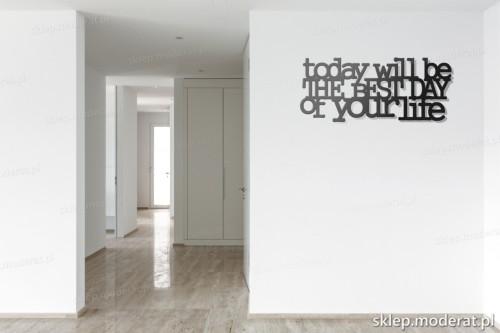 napis 3d To day will be the best day of your life pomysł na pustą ścianę