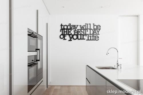 dekoracja na ścianę To day will be the best day of your life w kuchni