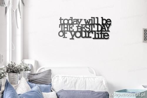 napis na ścianę To day will be the best day of your life w pokoju młodzieżowym