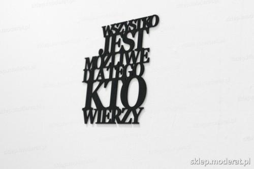 napis na ścianę z czarnej płyty hdf - Wszystko jest możliwe - modny dodatek do wnętrz