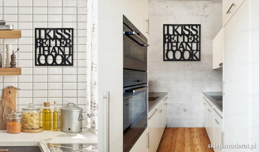 ''I kiss better than i cook'' napisy ścienne - napis 3d zdjęcie na ścianie