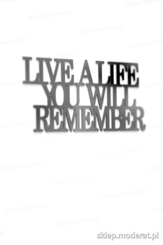 Ozdobna sentencja ''Live a life you will remember'' - drewniany napis na ścianę efekt lepszy od naklejki