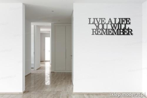 napis 3d Live a life you will remember pomysł na pustą ścianę