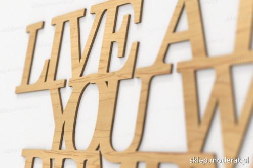 napis dekoracyjny Live a life you will remember - drewniane litery ze sklejki