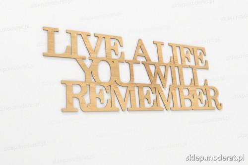 ''Live a life you will remember'' sentencja ścienna wycięty laserem ze sklejki brzozowej