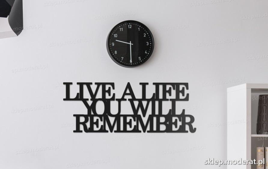 ''Live a life you will remember'' sentencja ścienna - napis 3d zdjęcie na ścianie