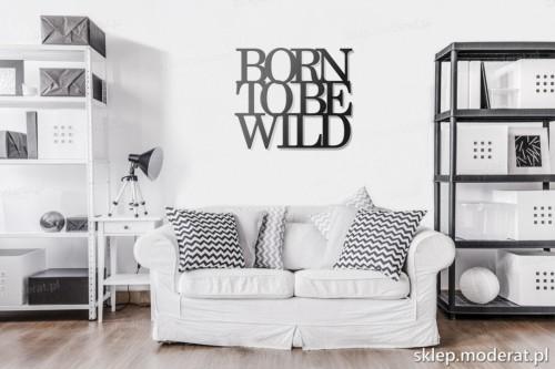 napis na ścianę Born to be wild w pokoju dziennym