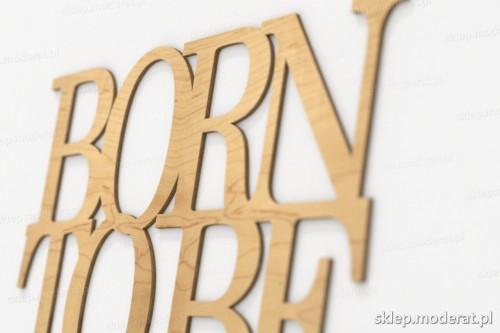 napis dekoracyjny Born to be wild - drewniane litery ze sklejki