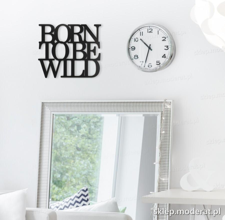 ''Born to be wild'' cytat ścienny - napis 3d zdjęcie na ścianie