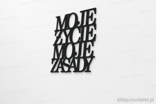napis na ścianę z czarnej płyty hdf - Moje życie moje zasady - modny dodatek do wnętrz